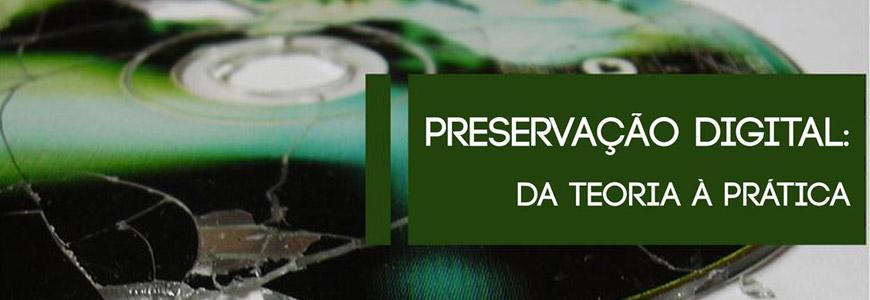 Preservação digital: da teoria à prática