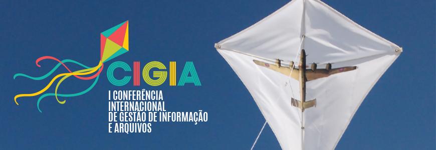 1ª Conferência Internacional de Gestão da Informação e Arquivos (CIGIA)