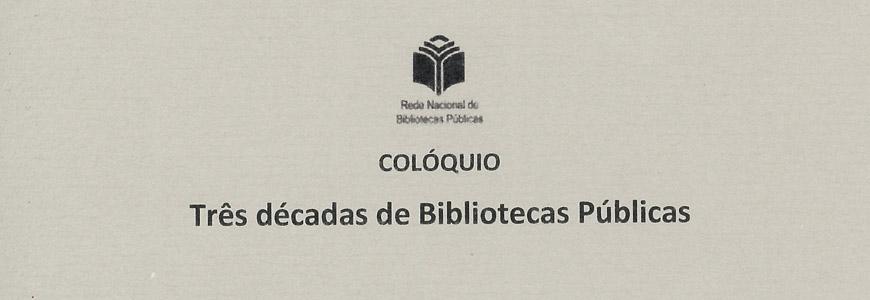 Três décadas de Bibliotecas Públicas