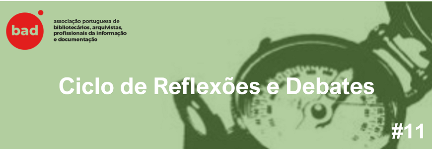 CICLOS DE REFLEXÃO & DEBATES  –  A Digitalização da Construção e das Infraestruturas e os arquivos portugueses | 11ª sessão