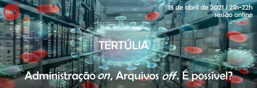 """Tertúlia – Como pode a Administração """"estar on"""" sem acesso à informação de arquivo?"""