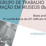 3ª Conferência do Grupo de Trabalho Sistemas de Informação em Museus (GT-SIM)