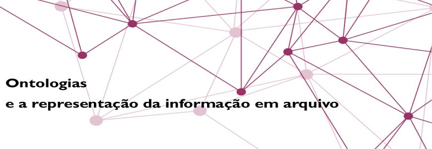 Ontologias e a representação da informação em arquivo