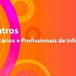 Ciclo de Encontros – Arquivistas, Bibliotecários e Profissionais da Informação – Para que nos querem?