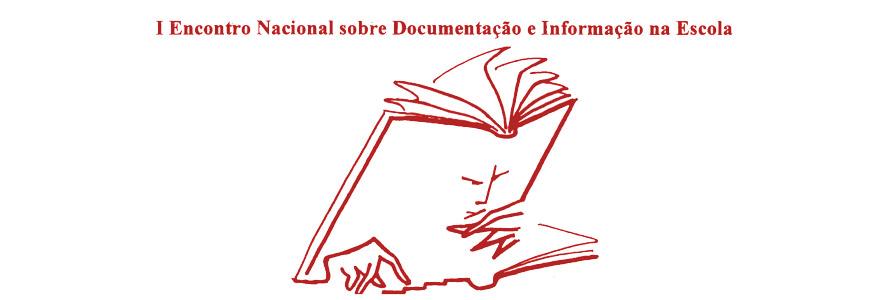 1º Encontro Nacional sobre Documentação e Informação na Escola: Bibliotecas, Mediatecas e Centros de Recursos