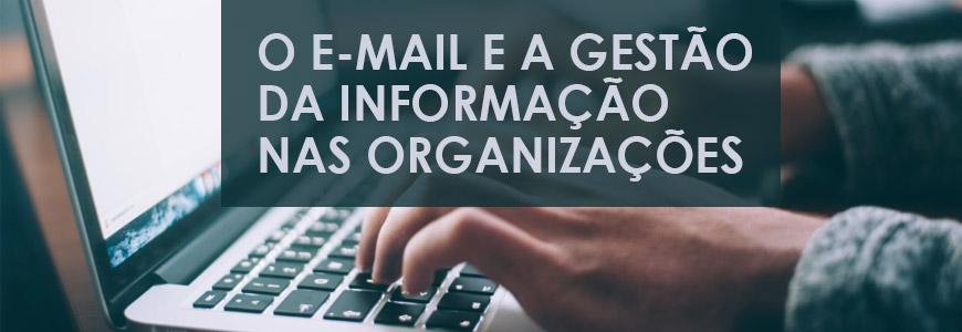 O e-mail e a gestão da informação nas organizações